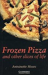 Frozen Pizza and other slices of life: Englische Lektüre für das 5. Lernjahr. Paperback (Cambridge English Readers)