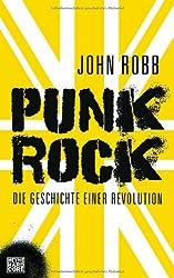 Punk Rock: Die Geschichte einer Revolution