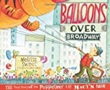 balloons over broadway the true story of the puppeteer of macy s parade bank street college of education flora stieglitz straus award awards by sweet melissa 2011 hardcover