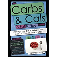 The Carbs & Cals & Fat & Fiber Counter (USA Edition): Manage Your Diet & Diabetes with Over 1,800 Food & Drink Photos!