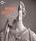 Mimmo Jodice: Archipelago of the Ancient World / Arcipelago del mondo antico