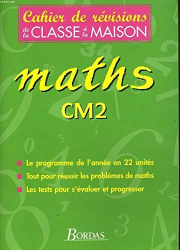 CAH.REVISION/MATHS CM2 (Ancienne Edition) par Olivier