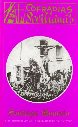 Cofradías sevillanas (Colección de bolsillo) por Santiago Montoto