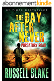 The Day After Never - Purgatory Road (Post-Apocalyptic Dystopian Thriller - Book 2) (English Edition)