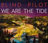 Songtexte von Blind Pilot - We Are the Tide