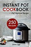 Instant Pot Cookbook: 250 Chef approved Easy Recipes for Instant Meals (Instant  Pot Recipes Cookbook, Instant Pressure  Cooker Cookbook, Soup Recipes, Healthy meals)