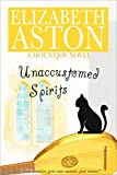 UNACCUSTOMED SPIRITS: An English comedy (The Mountjoys Book 5)