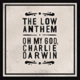Low Anthem: Oh My God Charlie Darwin (Audio CD)