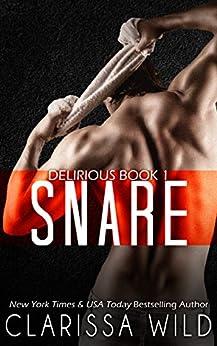 Snare (Delirious book 1) by [Wild, Clarissa]