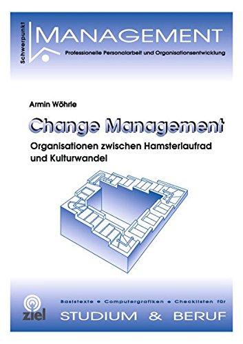 Change Management: Organisationen zwischen Hamsterlaufrad und Kulturwandel