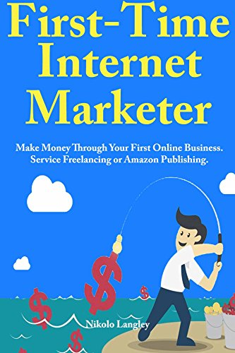First-Time Internet Marketer: Make Money Through Your First Online Business. Service Freelancing or Amazon Publishing. (Book Bundle) (English Edition) (Free Kindle Book-bundles)
