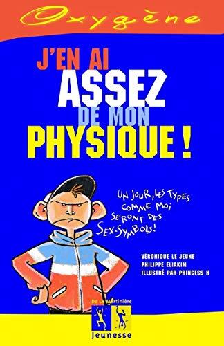 J'en ai assez de mon physique ! par Philippe Eliakim, Veronique Le jeune