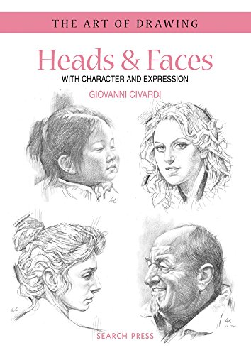 Art of Drawing: Heads & Faces: With Character and Expression