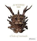 Ai Weiwei: Circle of Animals and the Garden of Perfect Brightness by Susan B. Delson (Illustrated, 30 Sep 2011) Hardcover