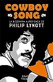 Cowboy Song: La biografía autorizada de Philip Lynott (Es Pop Ensayo)