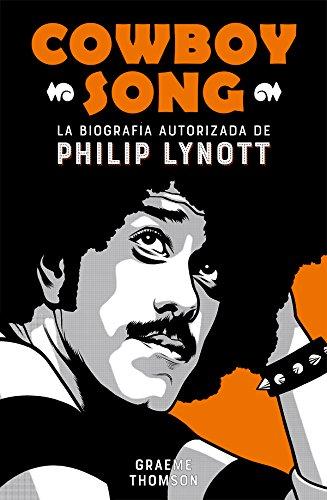 Cowboy Song. La biografía autorizada de Philip Lynott (Es Pop Ensayo)
