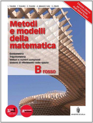 Metodi e modelli della matematica. Vol. B rosso. Per le Scuole superiori. Con espansione online