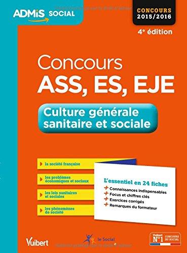 Concours ASS, ES, EJE (Assistant de service social, Éducateur spécialisé, Éducateur de jeunes enfants) - Culture générale sanitaire et sociale - L'essentiel en 24 fiches - Concours 2015-2016