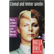 Einmal und immer wieder. Mein wildes Leben mit David Bowie.