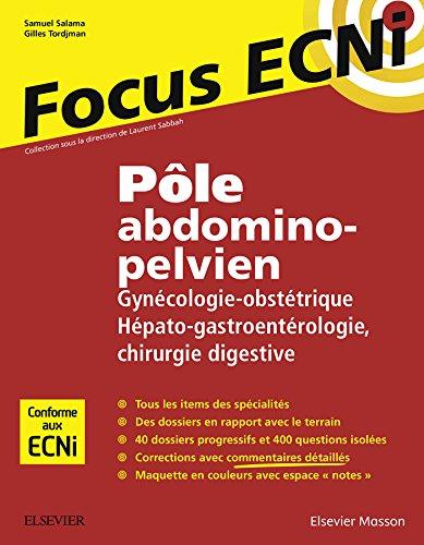 Ple abdomino-pelvien : Gyncologie-Obsttrique/Hpato-gastroentrologie-Chirurgie digestive: Apprendre et raisonner pour les ECNi
