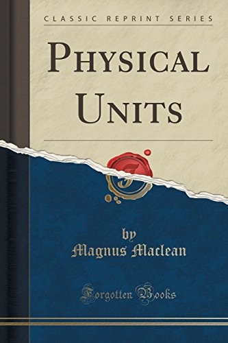 Physical Units (Classic Reprint)
