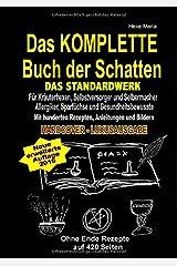 Das KOMPLETTE Buch der Schatten - DAS STANDARDWERK (HARDCOVER / LUXUSAUSGABE): Für alle Kräuterhexen, Selbstversorger, Selbermacher, Allergiker, Sparfüchse und Gesundheitsbewusste! Gebundene Ausgabe