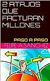 Image de 2 ATAJOS QUE FACTURAN MILLONES