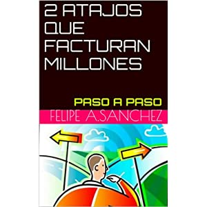 2 ATAJOS QUE FACTURAN MILLONES