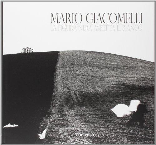La figura nera aspetta il bianco. Ediz. illustrata por Mario Giacomelli