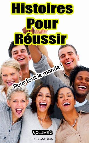 Histoires Pour Réussir Volume 2 (Histoires Inspirantes t. 3)