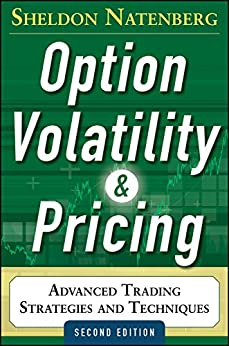 Option Volatility and Pricing: Advanced Trading Strategies and Techniques, 2nd Edition par [Natenberg, Sheldon]