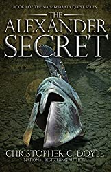 The Alexander Secret: Book 1 of the Mahabharata Quest Series