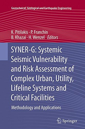 SYNER-G: Systemic Seismic Vulnerability and Risk Assessment of Complex Urban, Utility, Lifeline Systems and Critical Facilities: Methodology and ... Geological and Earthquake Engineering)