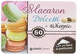 Scarica Libro Macaron dolcetti e whoopie 50 ricette golose Con gadget (PDF,EPUB,MOBI) Online Italiano Gratis