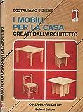 Scarica Libro I mobili per la casa creati dall architetto Costruiamo insieme (PDF,EPUB,MOBI) Online Italiano Gratis