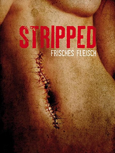Stripped - Frisches Fleisch