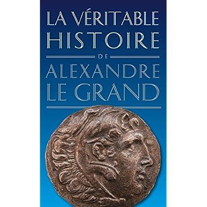 La Véritable histoire d'Alexandre le Grand (La Véritable Histoire de... t. 3)