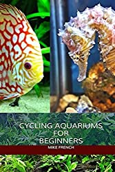 Cycling Aquariums: For Beginners