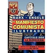 El Manifi esto Comunista (Ilustrado) - Capítulo Dos: La Burguesía