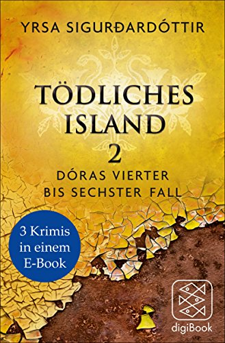 Tödliches Island II: Doras vierter bis sechster Fall von [Sigurdardóttir, Yrsa]