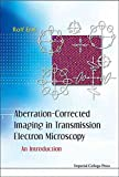 [(Aberration-Corrected Imaging in Transmission Electron Microscopy : An Introduction)] [By (author) Rolf Erni] published on (September, 2010)