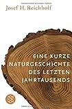 Eine kurze Naturgeschichte des letzten Jahrtausends - Prof. Dr. Josef H. Reichholf