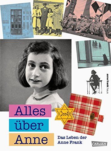 Alles über Anne: Das Leben der Anne Frank