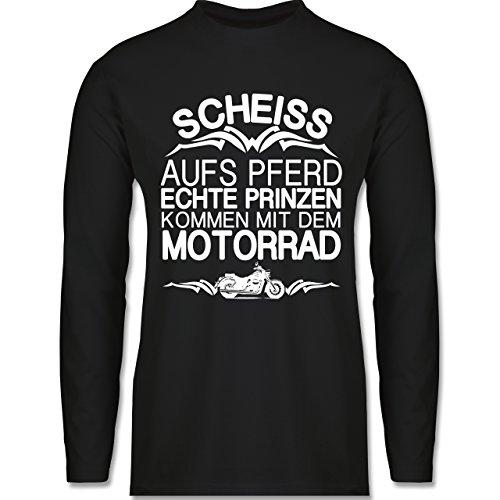 Shirtracer Motorräder - Scheiß Aufs Pferd Echte Prinzen Kommen mit dem Motorrad - Herren Langarmshirt Schwarz