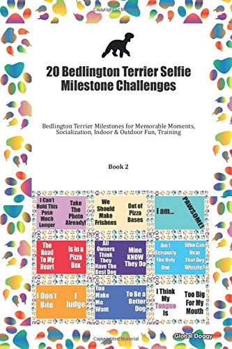 20 Bedlington Terrier Selfie Milestone Challenges: Bedlington Terrier Milestones for Memorable Moments, Socialization, Indoor & Outdoor Fun, Training Book 2