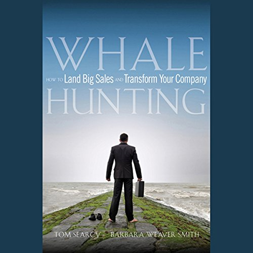 Whale Hunting: How to Land Big Sales and Transform Your Company  Audiolibri