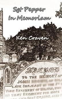 Sgt Pepper In Memoriam (English Edition) von [Craven, Ken]
