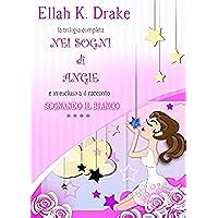 Nei sogni di Angie- trilogia completa / Sognando il bianco 4#
