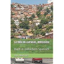 La vida en Caracas, Venezuela: Buch in einfachem Spanisch