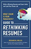 What Color Is Your Parachute? Guide to Rethinking Resumes: Write a Winning Resume and Cover Letter and Land Your Dream Interview (What Color Is Your Parachute Guide to Rethinking..)